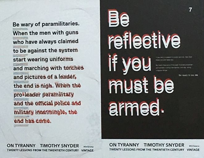 The posters encapsulated author Tim Snyder\'s messages of advice in the face of tyranny.