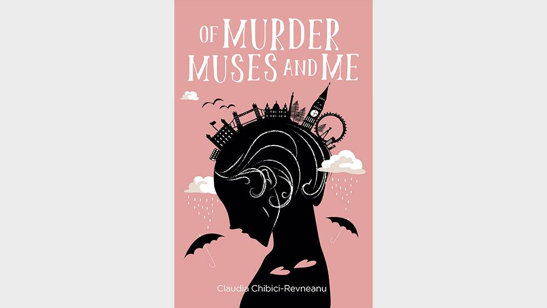 Of Murder, Muses and Me by Claudia Chibici-Reveneau