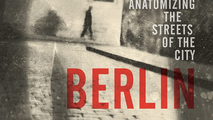 Berlin Bodies – Anatomising the Streets of the City