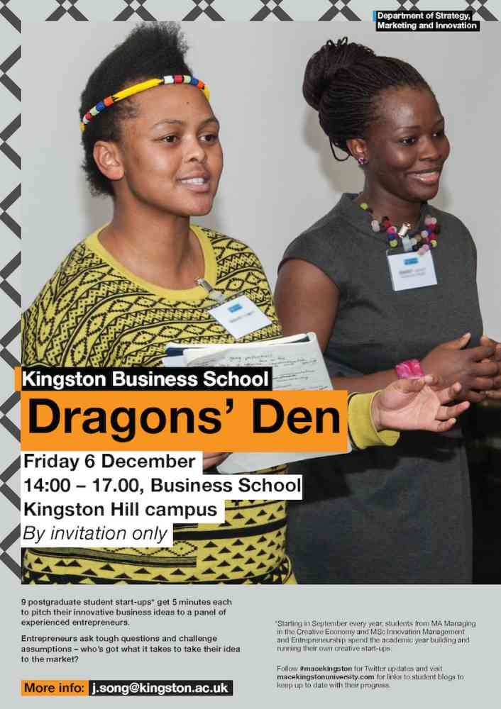 Kingston Business School Dragons' Den - Starting in September every year, students from MA Managing in the Creative Economy and MSc Innovation Management and Entrepreneurship spend the academic year building and running their own creative start-ups.