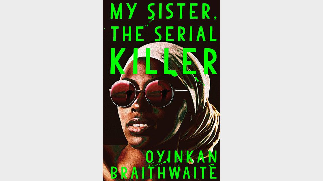 My Sister, the Serial Killer by Oiyankan Braithwaite